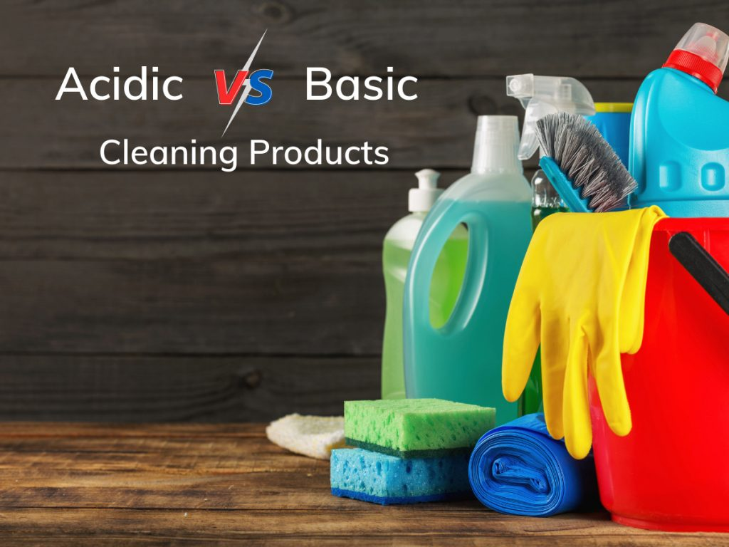 Acidic vs Basic Cleaning Products