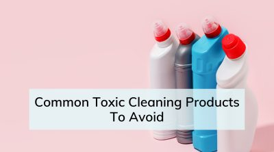 Common Toxic Cleaning Products To Avoid