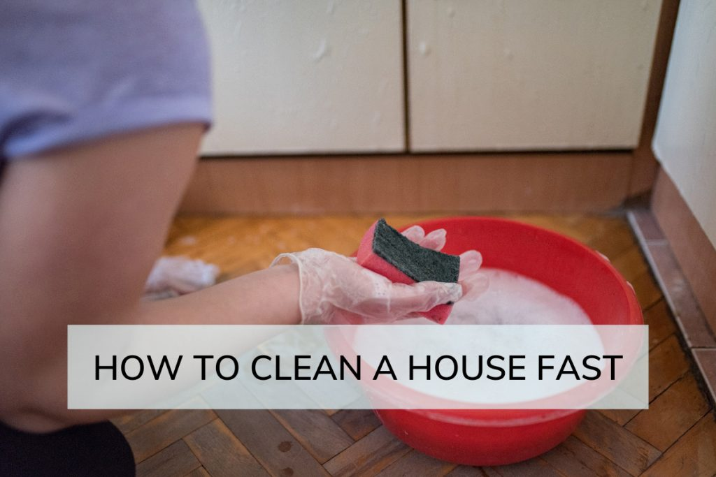 Guide To Cleaning a House Fast