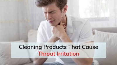 Cleaning Products That Cause Throat Irritation