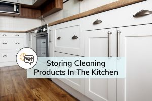 Storing Cleaning Products In The Kitchen