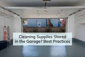 Cleaning Supplies Stored In the Garage Guide