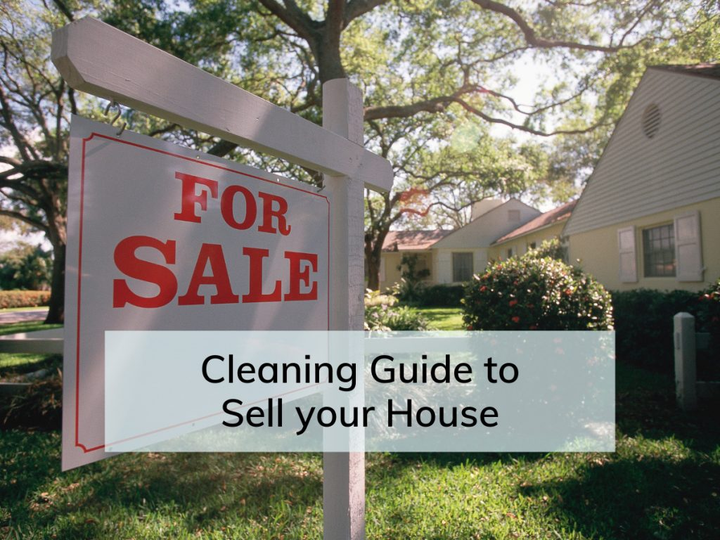 The Guide For Cleaning To Sell Your House